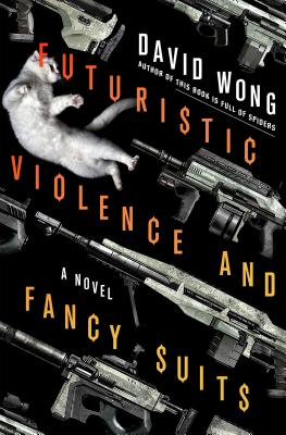 Futuristic Violence and Fancy Suits - Wong, David