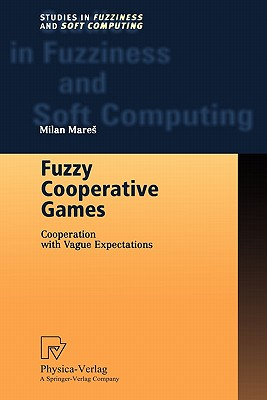 Fuzzy Cooperative Games: Cooperation with Vague Expectations - Mares, Milan