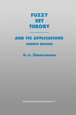 Fuzzy Set Theory-and Its Applications - Zimmermann, H.-J.