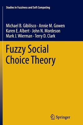 Fuzzy Social Choice Theory - B Gibilisco, Michael, and M Gowen, Annie, and E Albert, Karen