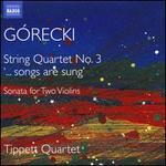 Górecki: String Quartet No. 3 '? Songs are Sung'