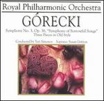 """Górecki: Symphony No. 3 """"Symphony of Sorrowful Songs""""; Three Pieces in Old Style"""