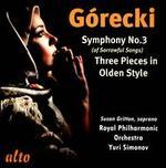 Górecki: Symphony No. 3; Three Pieces in Olden Style