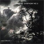 G�recki: Symphony No. 3