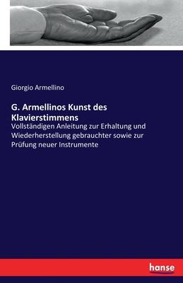 G. Armellinos Kunst Des Klavierstimmens - Armellino, Giorgio