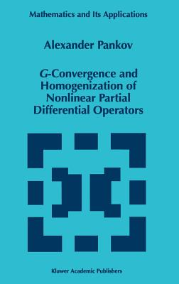 G-Convergence and Homogenization of Nonlinear Partial Differential Operators - Pankov, A a