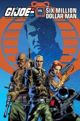 G.I. Joe: A Real American Hero vs. the Six Million Dollar Man - Ferrier, Ryan