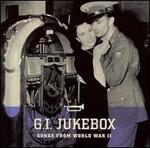 G.I. Jukebox: Songs from World War II