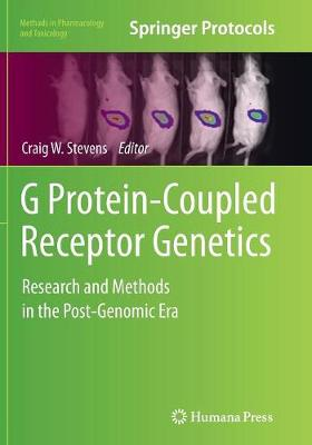 G Protein-Coupled Receptor Genetics: Research and Methods in the Post-Genomic Era - Stevens, Craig W (Editor)