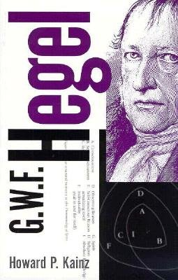 G.W.F. Hegel: Philosophical System - Kainz, Howard P, Dr.