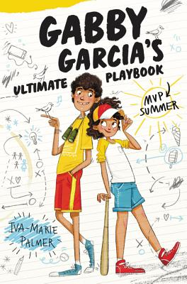 Gabby Garcia's Ultimate Playbook #2: MVP Summer - Palmer, Iva-Marie