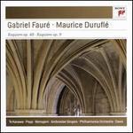 Gabriel Faur�: Requiem, Op. 48; Maurice Durful�: Requiem, Op. 9
