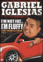 Gabriel Iglesias: I'm Not Fat... I'm Fluffy -
