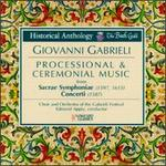Gabrieli: Processional and Ceremonial Music