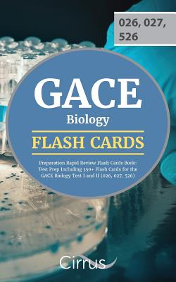 Gace Biology Preparation Rapid Review Flash Cards Book: Test Prep Including 350+ Flash Cards for the Gace Biology Test I and II (026, 027, 526) - Gace Biology Exam Prep Team