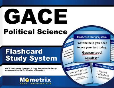 Gace Political Science Flashcard Study System: Gace Test Practice Questions & Exam Review for the Georgia Assessments for the Certification of Educators - Editor-Gace Exam Secrets