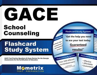 Gace School Counseling Flashcard Study System: Gace Test Practice Questions & Exam Review for the Georgia Assessments for the Certification of Educators - Editor-Gace Exam Secrets