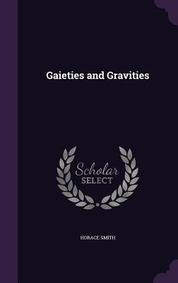 Gaieties and Gravities - Smith, Horace
