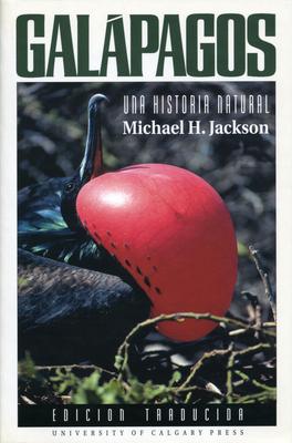 Galapagos: A Natural History (New) - Jackson, Michael H