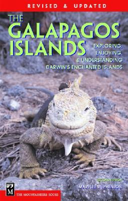 Galapagos Islands: The Essential Handbook for Exploring, Enjoying & Understanding Darwin's Enchanted Islands - Stephenson, Marylee