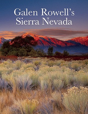 Galen Rowell's Sierra Nevada - Roper, Robert (Introduction by), and Sierra Club Books (Compiled by)