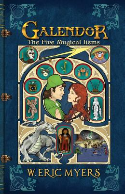 Galendor The Five Mugical Items: (Book Two of the Galendor Trilogy) - Myers, W Eric