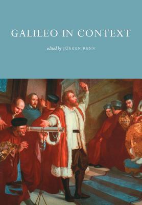Galileo in Context - Renn, Jurgen (Editor)