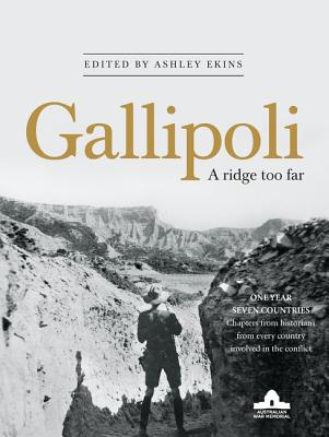 Gallipoli: A Ridge Too Far - Ekins, Ashley (Editor)