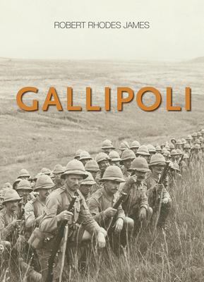 Gallipoli - James, Robert Rhodes