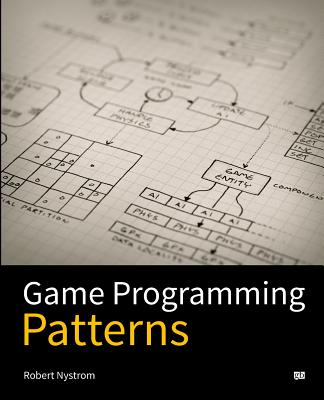 Game Programming Patterns - Nystrom, Robert