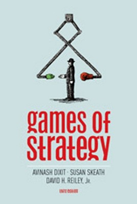 Games of Strategy - Skeath, Susan, and Dixit, Avinash, and Reiley, David