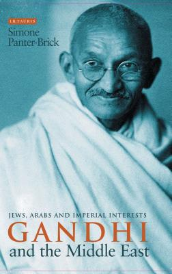 Gandhi and the Middle East: Jews, Arabs and Imperial Interests - Panter, Brick Simone