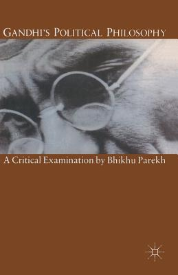 Gandhi's Political Philosophy: A Critical Examination - Parekh, Bhikhu