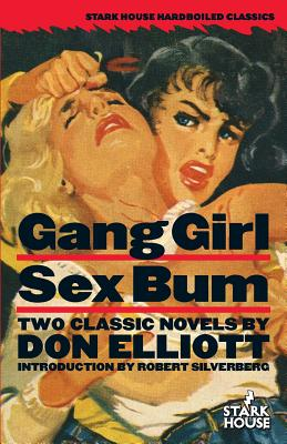 Gang Girl / Sex Bum - Elliott, Don, and Silverberg, Robert (Introduction by), and Hemmingson, Michael (Introduction by)