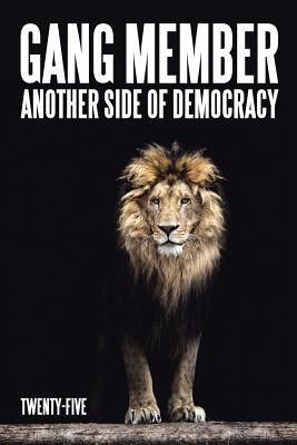 Gang Member: Another Side of Democracy - Twenty-Five