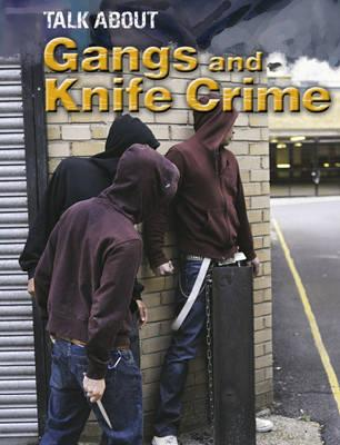 Gangs and Knife Crime - Levete, Sarah
