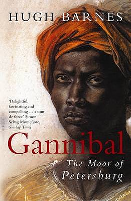 Gannibal: The Moor of Petersburg - Barnes, Hugh