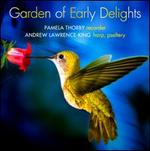 Garden of Early Delights - Andrew Lawrence-King (harp); Andrew Lawrence-King (psaltery); Pamela Thorby (recorder)