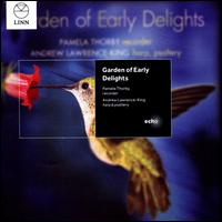 Garden of Early Delights - Andrew Lawrence-King (psaltery); Andrew Lawrence-King (harp); Pamela Thorby (recorder)