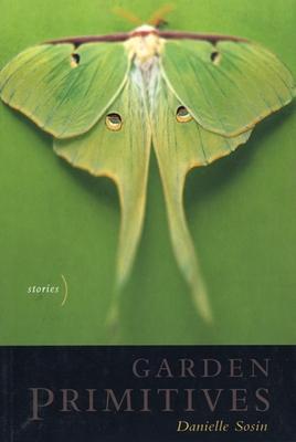 Garden Primitives - Sosin, Danielle