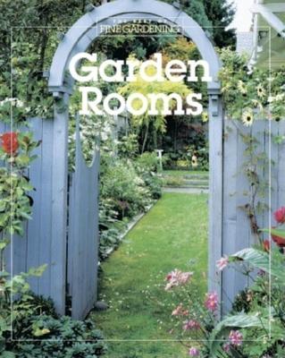 Garden Rooms - Editors and Contributors of Fine Gardening