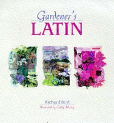 Gardener's Latin - Bird, Richard