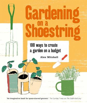 Gardening on a Shoestring: 100 Creative Ideas - Mitchell