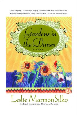 Gardens in the Dunes - Silko, Leslie Marmon