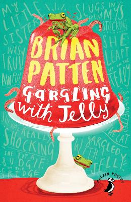 Gargling with Jelly: A Collection of Poems - Patten, Brian