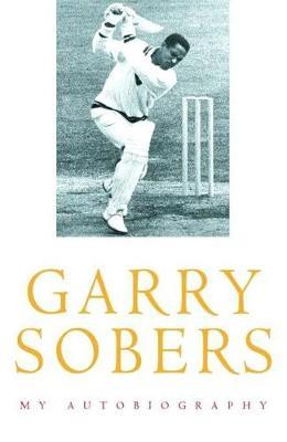 Garry Sobers: My Autobiography - Sobers, Garry, and Harris, Bob