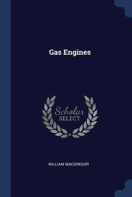 Gas Engines - MacGregor, William