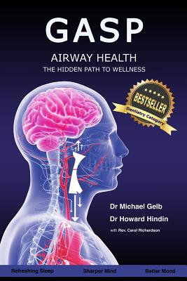 Gasp!: Airway Health - The Hidden Path to Wellness - Gelb, Dr Michael