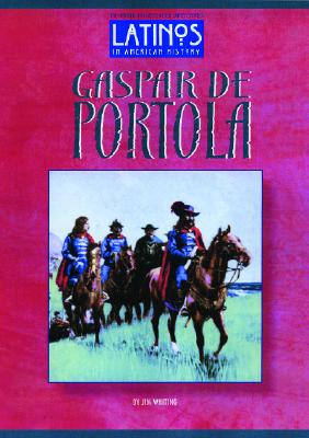Gaspar de Portola - Wilson, Wayne, and Whiting, Jim