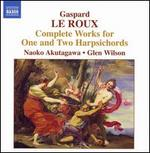 Gaspard Le Roux: Complete Works for One and Two Harpsichords